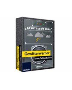 Gewitterwarner zum Selberbauen - FRANZIS 504161