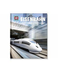 WAS IST WAS Band 054: Eisenbahn - TESSLOFF 2079